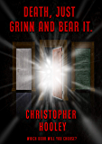 Death, Just Grinn and Bear It: Which door will you choose?