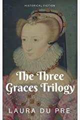 The Three Graces Trilogy Collection: Historical Fiction of the French Renaissance Kindle Edition