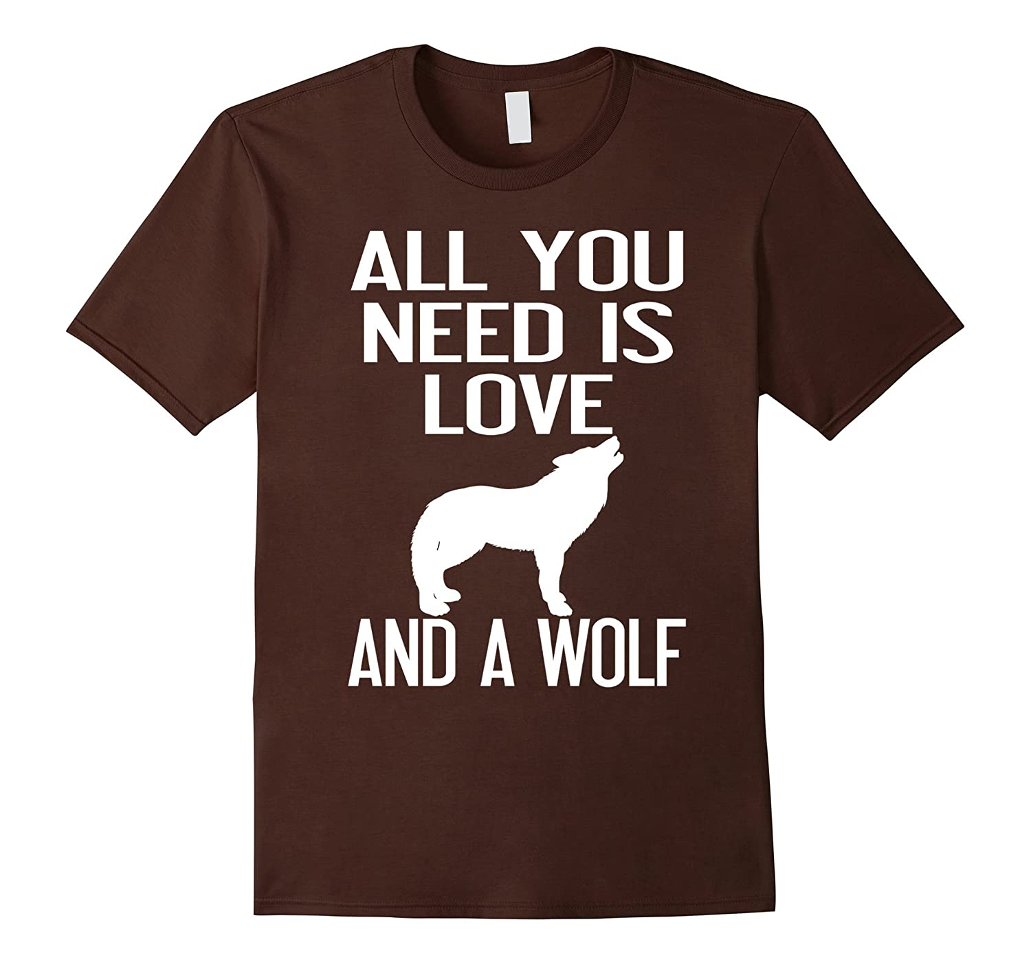 All You Need Is Love And A Wolf T shirt-TH