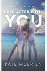 Ever After With You (Indigo Book 4) Kindle Edition