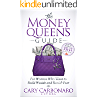 The Money Queen's Guide: For Women Who Want to Build Wealth and Banish Fear