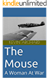 The Mouse: A Woman At War (Mary the survivor. Book 2)