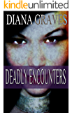Deadly Encounters (Raina Kirkland Book 4)