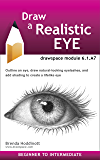 Draw a Realistic Eye: drawspace module 6.1.A7 (English Edition)