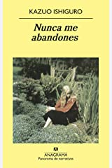Nunca me abandones (Panorama de narrativas nº 618) (Spanish Edition) Kindle Edition