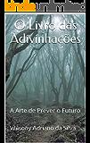 O Livro das Adivinhações: A Arte de Prever o Futuro