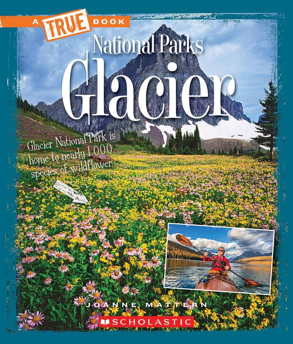 Glacier (A True Book: National Parks)