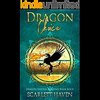 Dragon Choice (Dragon Shifter Academy Book 4)