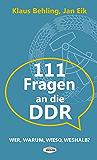 111 Fragen an die DDR: Wer, warum, wieso, weshalb? (Edition Berolina) (German Edition)