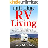 Full-time RV Living: What I Wish I Had Known 7 Years Ago, Before I Hit the Road