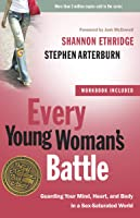 Every Young Woman's Battle: Guarding Your Mind