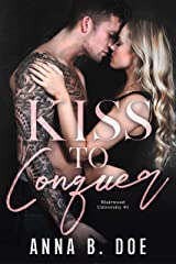 Kiss To Conquer: An Enemies-to-Lovers Romance Kindle Edition