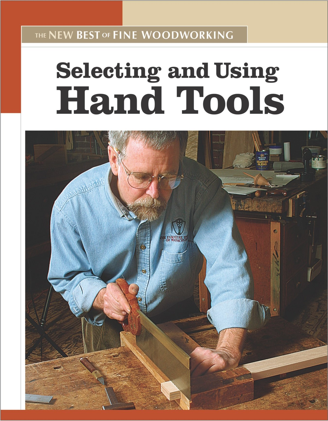 Selecting And Using Hand Tools The New Best Of Fine Woodworking