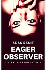 Eager Observer (Deviant Behaviors Book 3) Kindle Edition