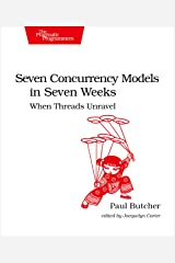 Seven Concurrency Models in Seven Weeks: When Threads Unravel (The Pragmatic Programmers) Paperback