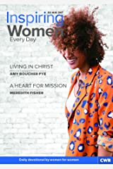 Inspiring Women Every Day July-August 2017: Living in Christ & A Heart for Mission Kindle Edition