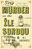 Murder on the Ile Sordou (Verlaque and Bonnet Provencal Mysteries)