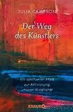 Der Weg des Künstlers: Ein spiritueller Pfad zur Aktivierung unserer Kreativität (German Edition)