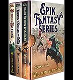 Epik Fantasy: Books 1 - 3 (Epik Universe)