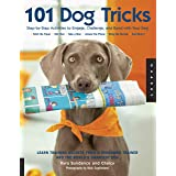 101 Dog Tricks: Step by Step Activities to Engage, Challenge, and Bond with Your Dog (Dog Tricks and Training, 1)
