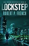 Lockstep (Cal Rogan Mysteries Book 3)