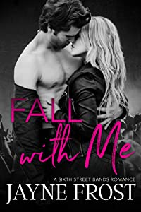 Fall With Me: Rockstar Romance (Sixth Street Bands Book 2)