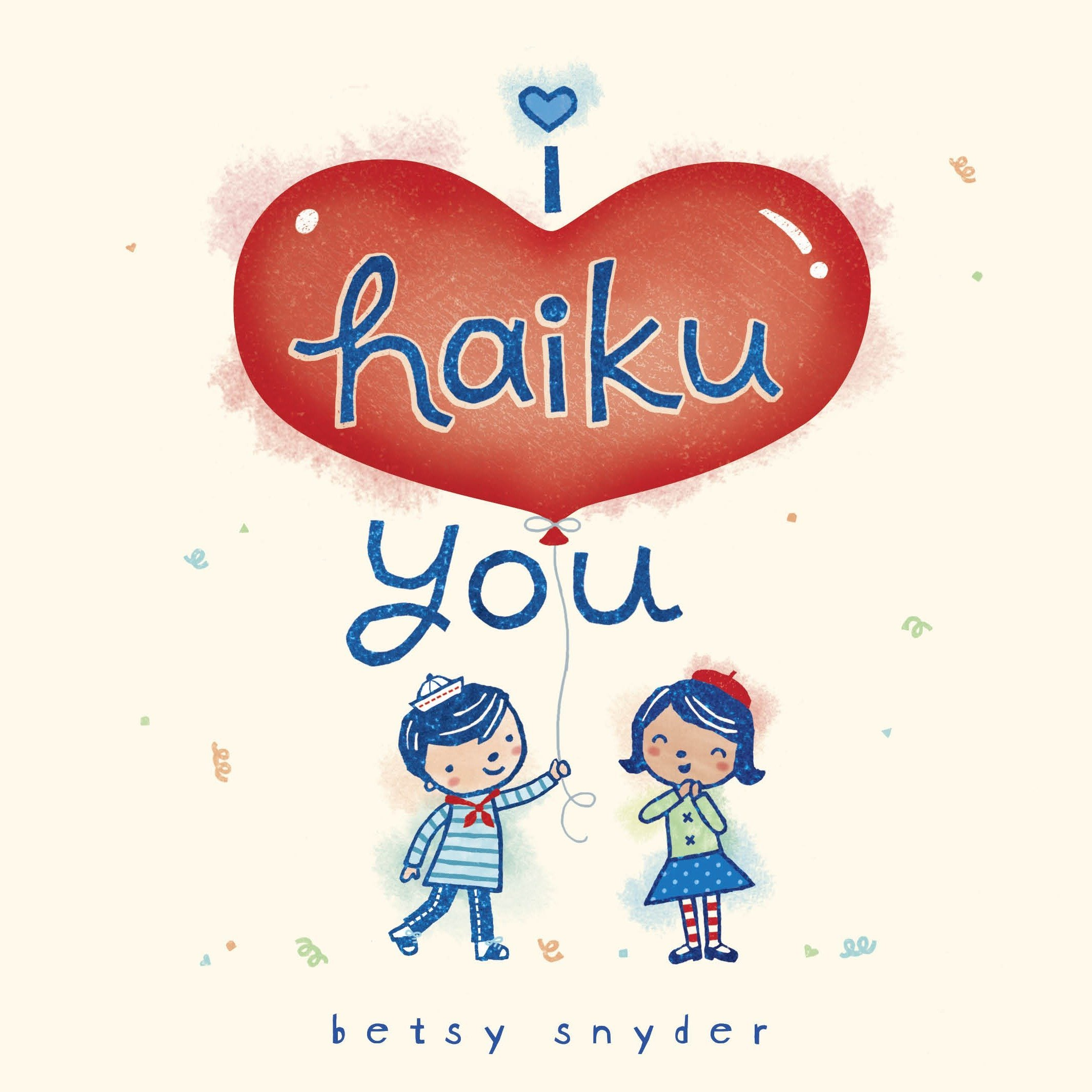 Image result for I Haiku You by Betsy E. Snyder