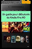 Un Guide Pour Débutants du Kindle Fire HD