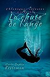 La chute de l'ange (Chroniques célestes - Livre II)