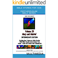 """Bible Stories For Kids: Mary and the Angel Gabriel (AudioVideo """" FeatherzHouse Bible Series""""  Intermediate -Youth  Edition Book 29)"""