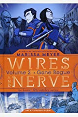 Wires and Nerve, Volume 2: Gone Rogue Hardcover
