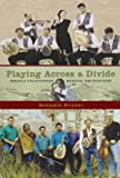 Playing across a Divide: Israeli-Palestinian