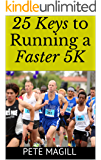 Pete Magill's 25 Keys to Running a Faster 5K
