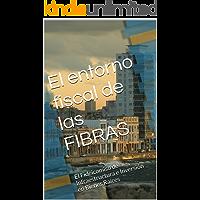 El entorno fiscal de las FIBRAS: El Fideicomiso de Infraestructura e Inversión en Bienes Raíces
