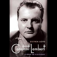 Constant Lambert: Beyond The Rio Grande book cover