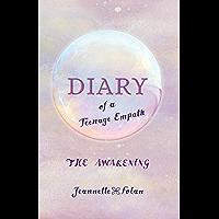 Diary of a Teenage Empath: The Awakening