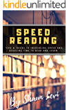 Speed Reading: Tips & Tricks to Increasing Speed and Reducing Time to Read and Learn