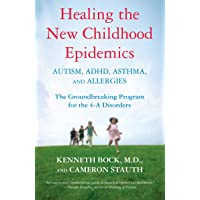 Healing the New Childhood Epidemics: Autism, ADHD, Asthma, and Allergies: The Groundbreaking...