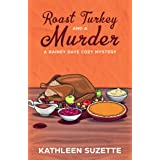 Roast Turkey and a Murder: A Rainey Daye Cozy Mystery, book 7