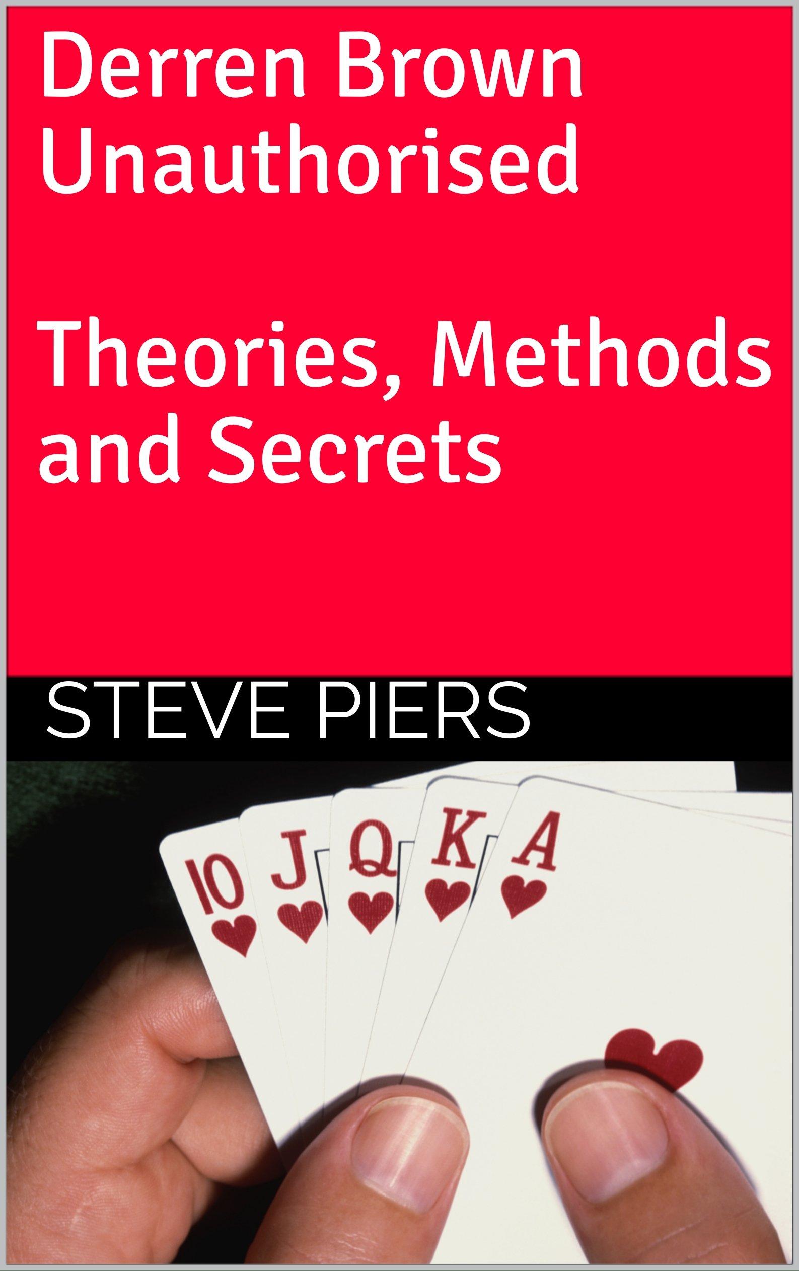 Derren Brown Unauthorised Theories Methods And Secrets  English Edition