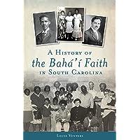 A History of the Bahá'í Faith in South
