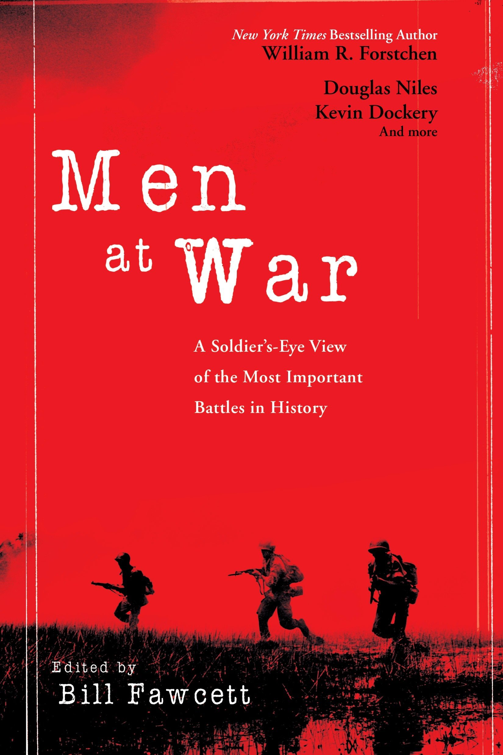 Men at War: A Soldier's Eye View of the Most Important Battles in History:  Bill Fawcett: 9780425230138: Amazon.com: Books