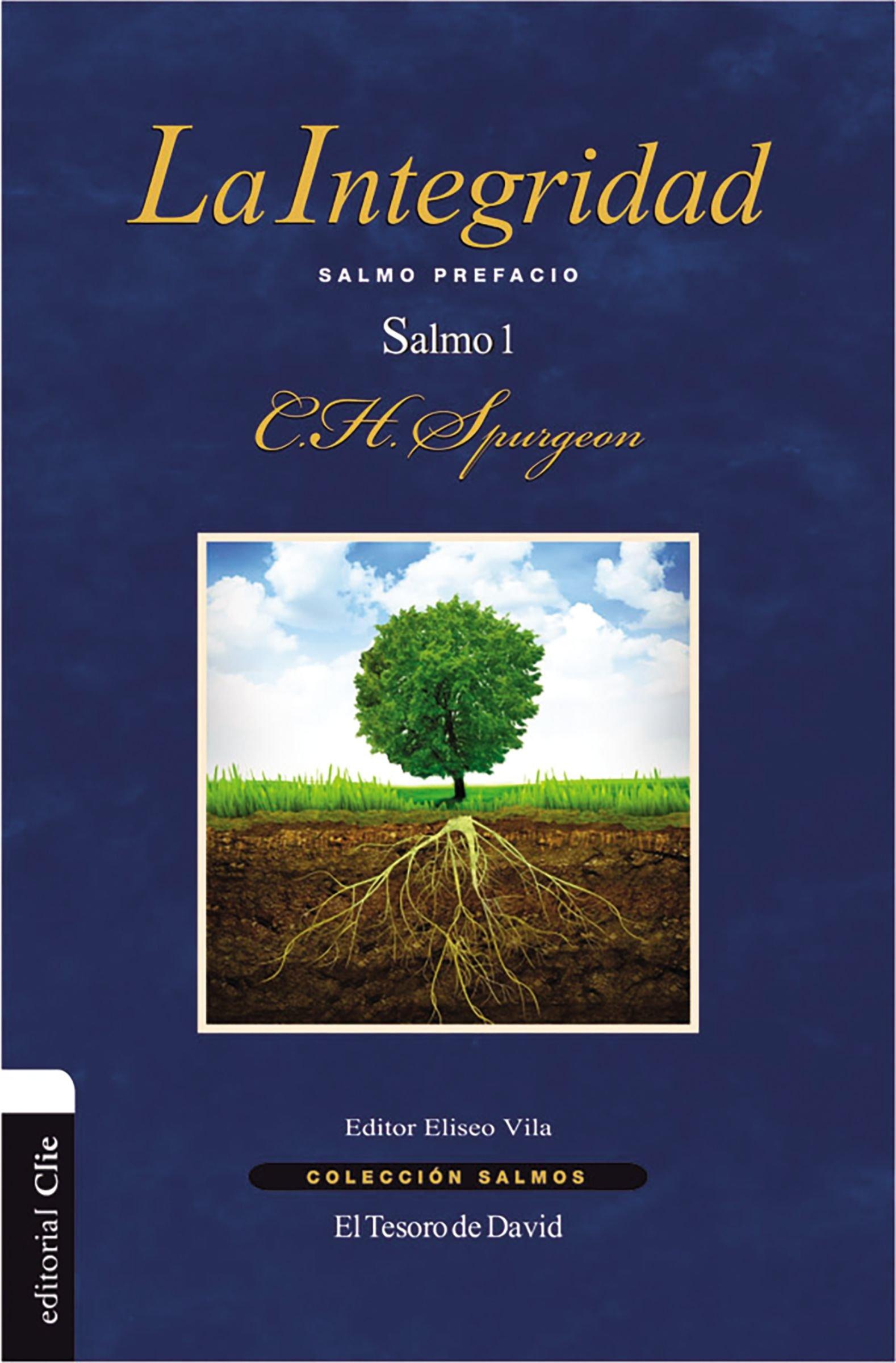 La Integridad: Salmo Prefacio. Salmo 1 (Colección Salmos) (Spanish Edition): Charles H. Spurgeon: 9788416845668: Amazon.com: Books