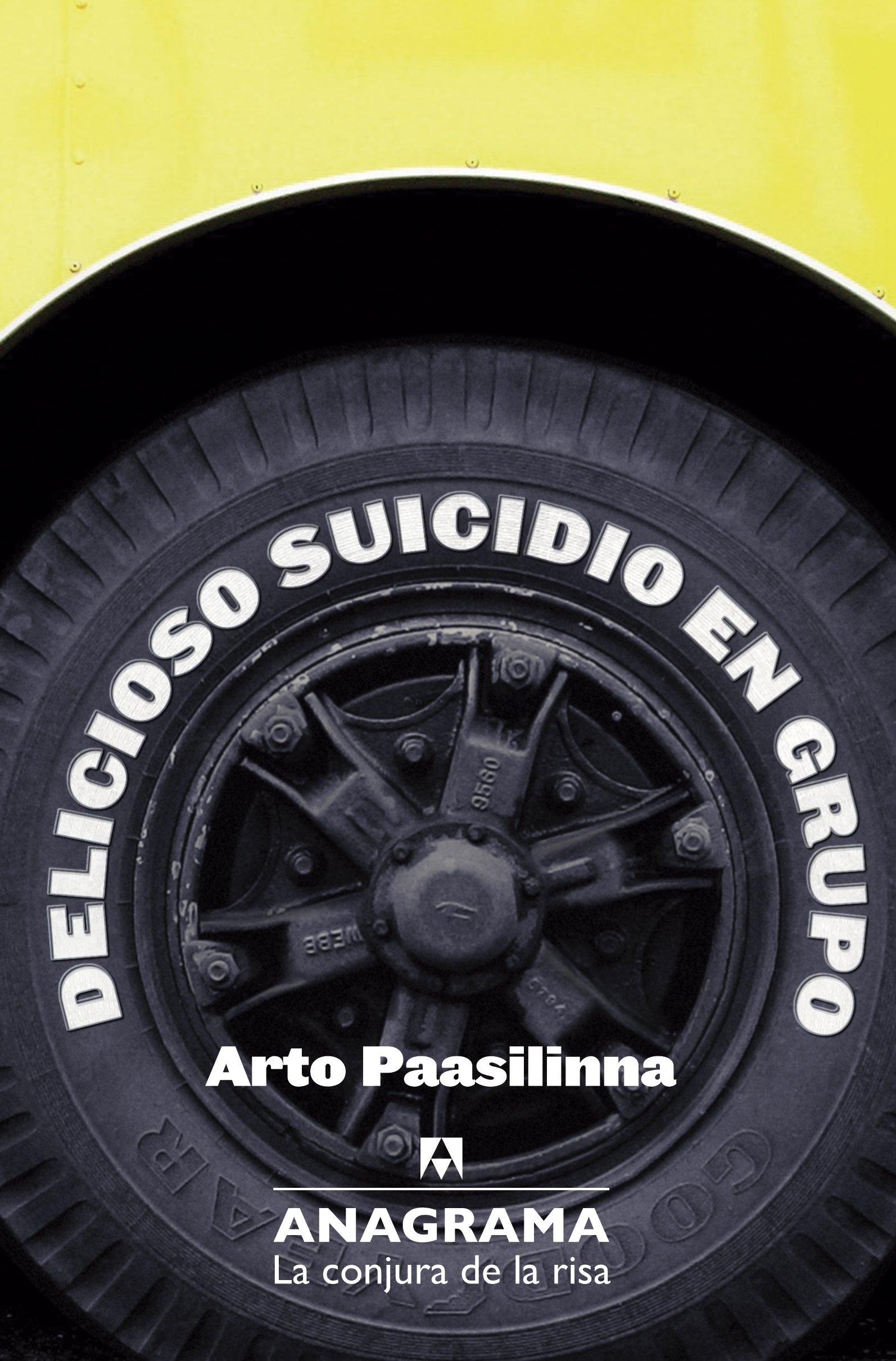 Delicioso Suicidio En Grupo (La Conjura de la Risa) Tapa blanda – 7 may 2014 Arto Paasilinna Anagrama 8433921053 Literary