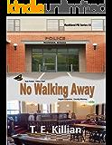 No Walking Away, Rockland PD Series # 1
