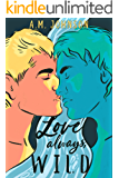 Love Always, Wild (Love Out Loud Book 1)