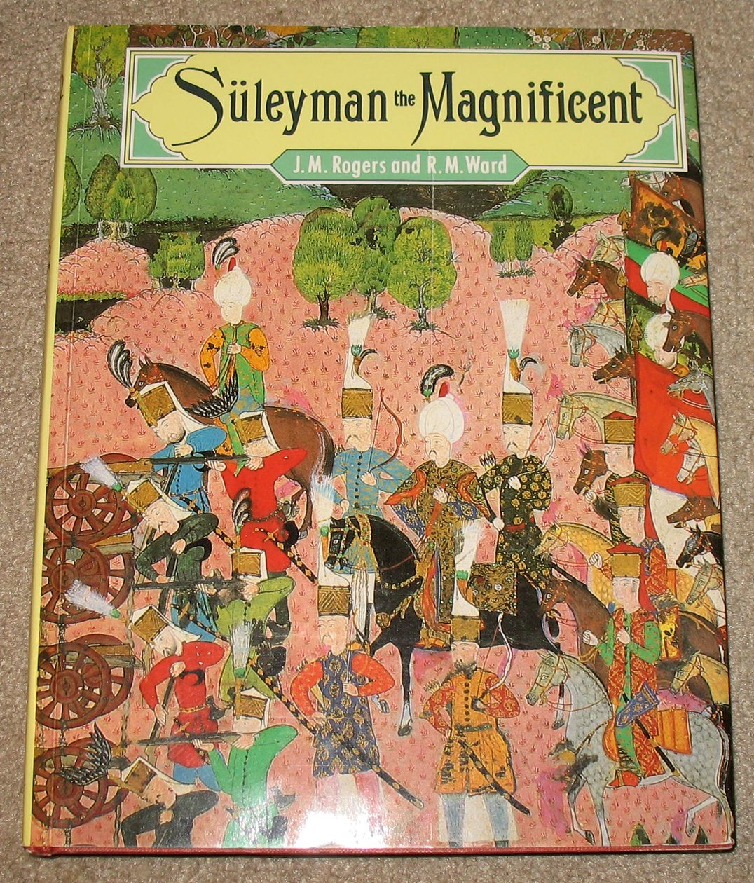 Suleyman the Magnificent: J.M. and R.M. WARD ROGERS: 9781555216573:  Amazon.com: Books