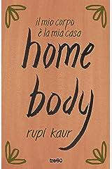 home body: il mio corpo è la mia casa (Italian Edition) Kindle Edition