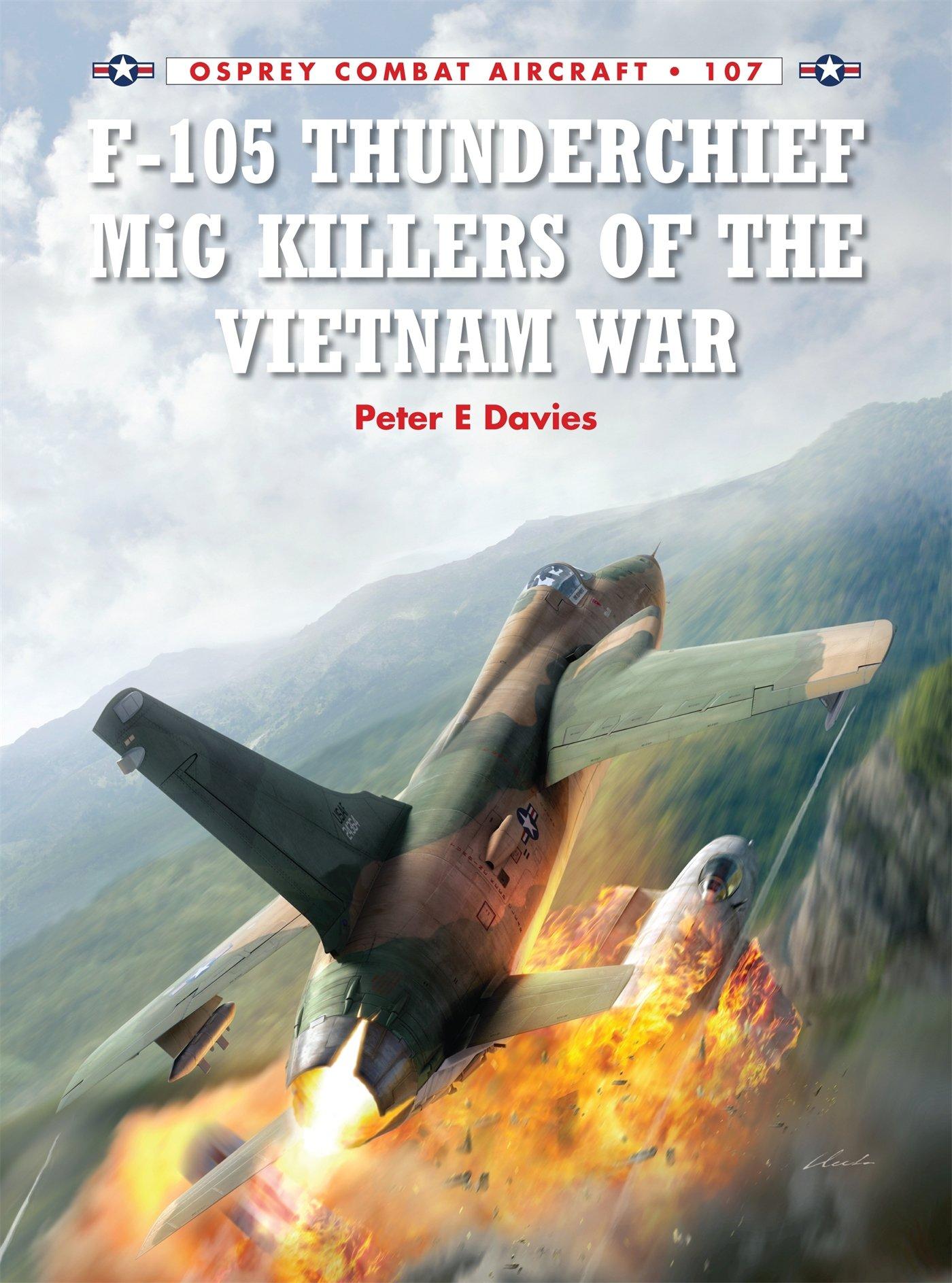 F-105 Thunderchief Units of the Vietnam War (Combat Aircraft)