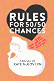 Rules for 50/50 Chances: A Novel